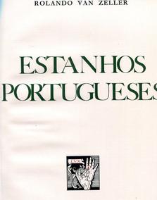 Livro De Arte E Antiguidades - Estanhos Portugueses - L.2030