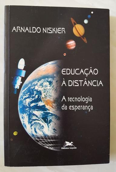 Educação À Distância A Tecnologia Da Esperança Arnaldo N.
