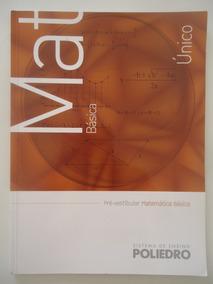 Matemática Básica E In Poliedro Pre´vestibular Volume Único
