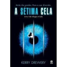 A Sétima Cela Livro 1 Da Trilogia A Cela Kerry Drewery
