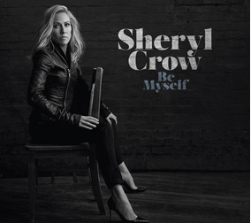 Sheryl Crow - Be My Self