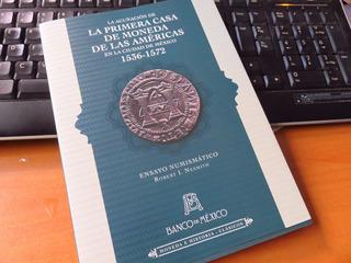 Libro La Acuñacion De La Primera Casa De Moneda 1536 1572