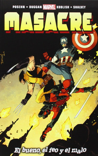 Masacre Deadpool. El Bueno, El Feo Y El Malo