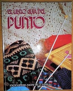 El Libro Guía Del Punto - Enciclopedia Salvat De La Familia