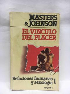 El Vínculo Del Placer - Master & Johnson - Grijalbo