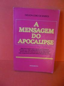 Livro - A Mensagem Do Apocalipse - Nélson Lobo De Barros