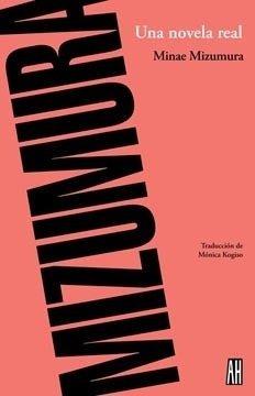 Una Novela Real - Mizumura Minae - Adriana Hidalgo- Lu Reads