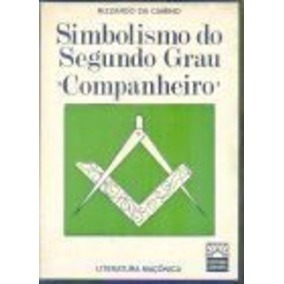 Simbolismo Do Segundo Grau Companheiro Rizzardo Da Camino