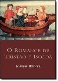 Livro Romance De Tristão E Isolda, O Bédier, Joseph