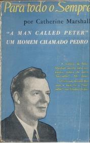 Para Todo O Sempre-a Vida De Peter Marshall