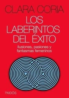 Laberintos Del Exito Ilusiones Pasiones Y Fantasmas Femenina