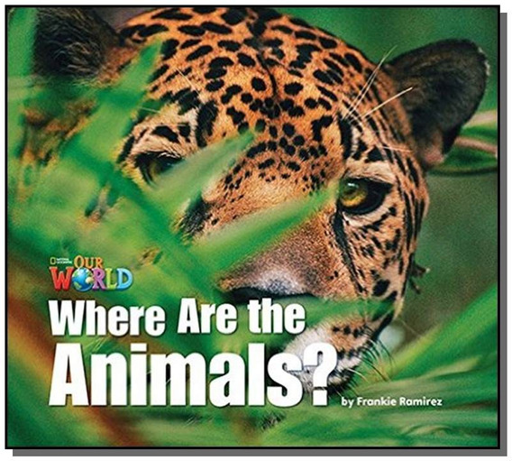 Our World 1 (bre) - Reader 2: Where Are The Animals?