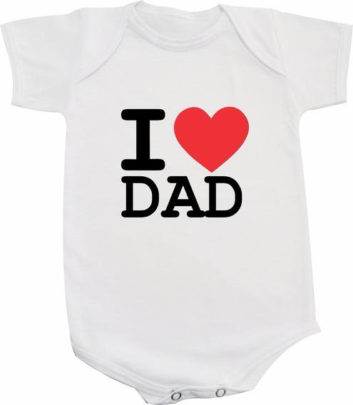 Body De Bebê Ou Camiseta Infantil Com Frases I Love Dad