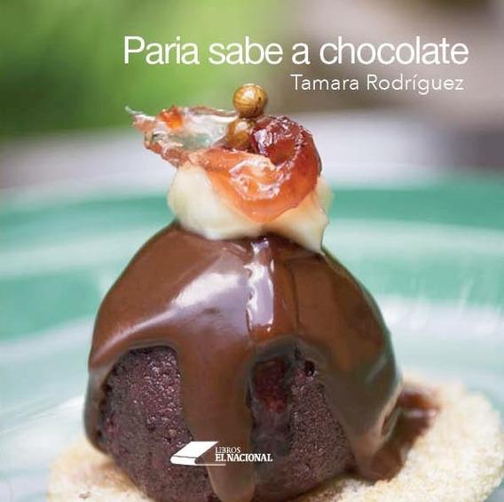 Paria Sabe A Chocolate / Tamara Rodríguez