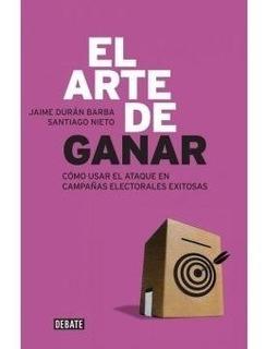 El Arte De Ganar - Libro Jaime Duran Barba
