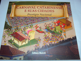 Carnaval Catarinense E Suas Cidades: Prestígio Nacional