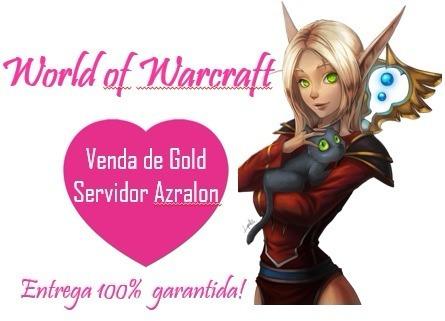 100k Ouro Gold Wow Por R$55 Reais - Servidor Azralon Horda