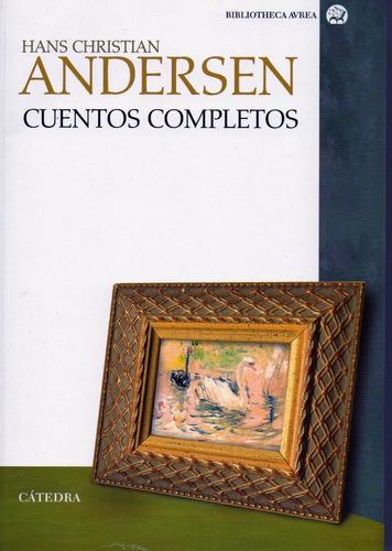 Cuentos Completos (andersen) - Andersen - Catedra