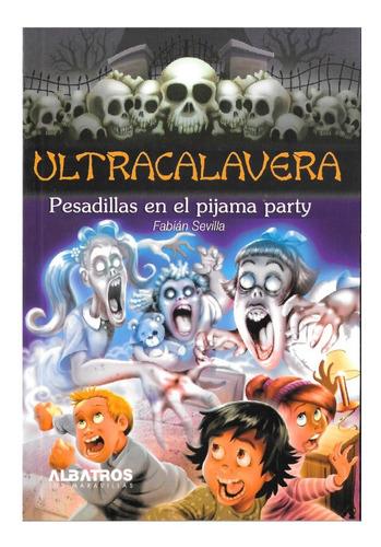 Ultracalavera - Pesadillas Pijama Party - Editorial Albatros