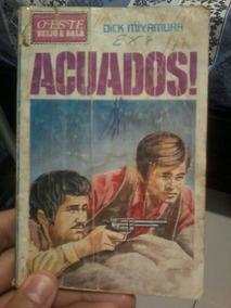 Livro De Bolso Oeste Beijo E Bala - Acuados - Dick Miyamura