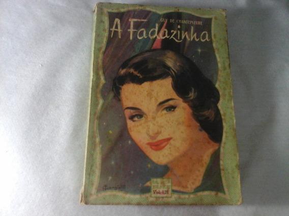 A Fadazinha Guy De Chantepleure 1956 Biblioteca Das Moças