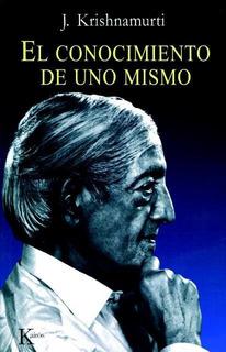 El Conocimiento De Uno Mismo, Jiddu Krishnamurti, Kairós