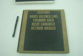Livro Gravura Darel Valença Eduardo Sued Iberê Camargo Raro