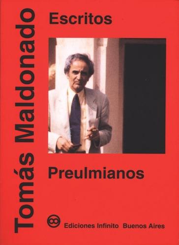 Imagen 1 de 1 de Escritos Preulmianos // Tomás Maldonado