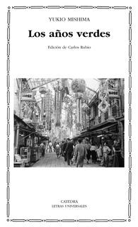 Los Años Verdes, Yukio Mishima, Ed. Cátedra