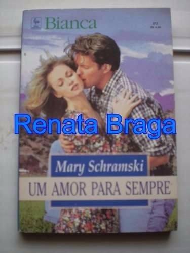Livro Bianca Um Amor Para Sempre Mary Schramski Nº 812