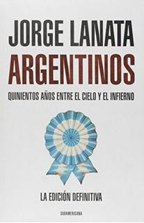 Libro Argentinos - Edición Definitiva - Lanata Jorge
