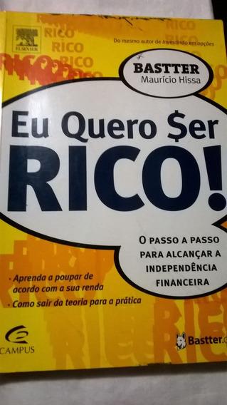 Eu Quero Ser Rico ! Bastter Maurício Hissa Elsevier Campus