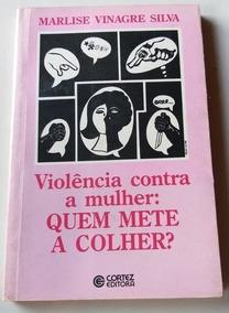 Violência Contra A Mulher: Quem Mete A Colher?