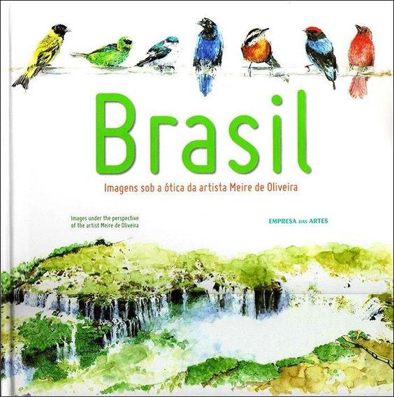 Brasil - Imagens Sob A Ótica Da Artista Meire De Oliveira