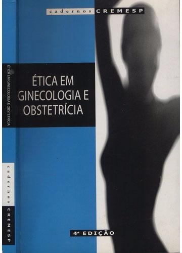 Ética Em Ginecologia E Obstetrícia 4ª Edição - Promoção