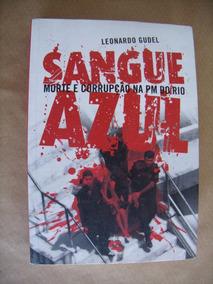 Sangue Azul Morte Corrupção Pm Rio Leonardo Gudel Ótimo Est