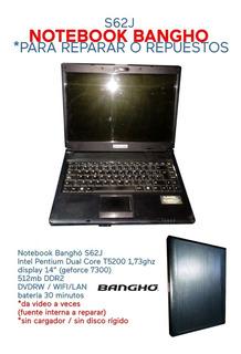Notebook Banghó S62j / A Reparar O Repuestos