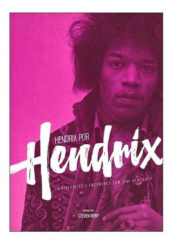 Livro Livro Hendrix Por Hendrix Entr Steven Roby