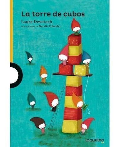 La Torre De Cubos - Laura Devetach - Loqueleo