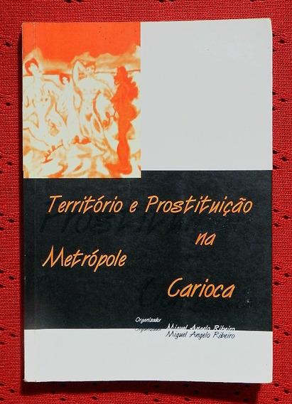 Território E Prostituição Na Metrópole Carioca (livro)