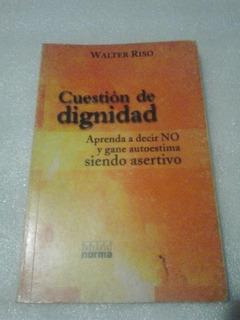 Libro Cuestion De Dignidad De Walter Riso