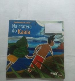 Livro Na Cratera Do Kaala Fábio Ramos Dias De Andrade