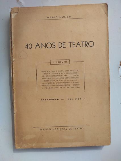 Livro - 40 Anos De Teatro Mario Nunes - Volume 1 - Sem Capa