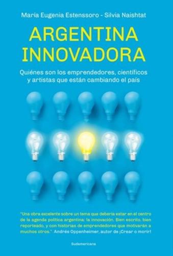 Imagen 1 de 1 de Argentina Innovadora / Estenssoro Maria Eugenia