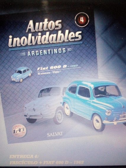 Autos Inolvidables Argentinos Fiat 600d 1962 Nº4 Salvat