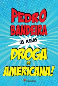 Livro: Droga De Americana! - 4ª Ed. 2014 - Pedro Bandeira
