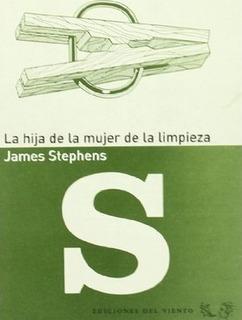 Hija De La Mujer De La Limpieza, Stephens, Ed. Del Viento