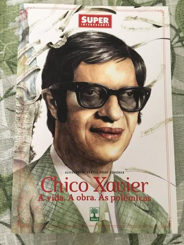 Livro Da Superinteressante 'chico Xavier'