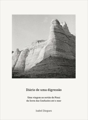 Diario De Uma Digressao - Uma Viagem Ao Sertao Do Piaui