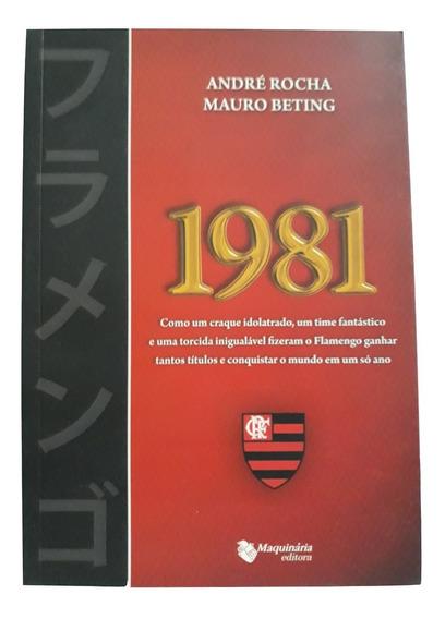 Livro 1981: Como Flamengo Ganhou Tantos Títulos Um Só Ano